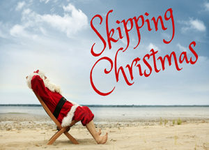 Skipping Christmas.Skipping Christmas Sermon Series The River Community